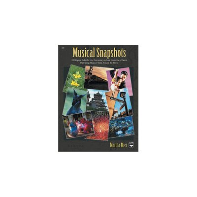 Alfred Publishing Company Musical Snapshots, Book 1 10 Original Solos for the Elementary Pianist Portraying Musical Visits Around the World