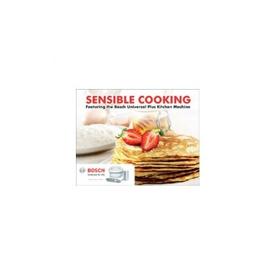 "Bosch ""Sensible Cooking"" Cookbook"