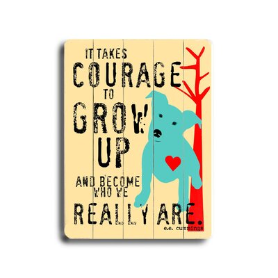 Courage To Grow Up Planked Textual Art Plaque