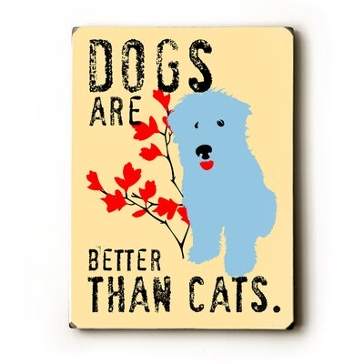 Dogs Are Better Than Cats Textual Art Plaque