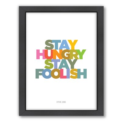 Americanflat Stay Hungry Stay Foolish Wall Art