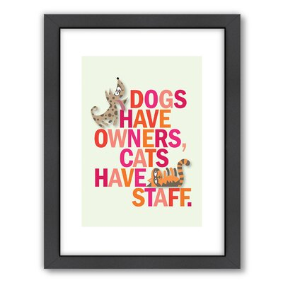 Americanflat Dogs Have Owners Wall Art
