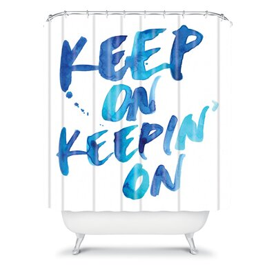 DENY Designs CMYKaren Keep on Keepin On Polyester Shower Curtain