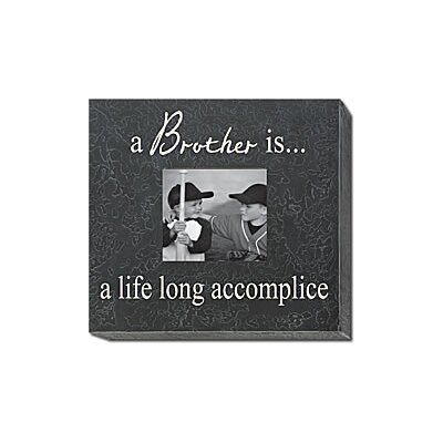 Forest Creations A Brother Is... A  Life Long Accomplice Home Frame