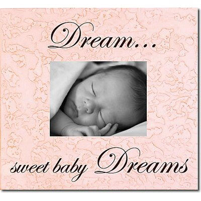 Dream...Sweet Baby Dreams Picture Frame