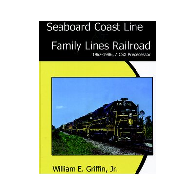 TLC Publishing Seaboard Coast Line Family Lines Railroad 1967-1986
