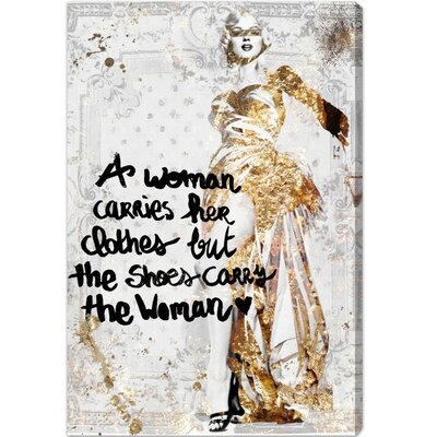 The Shoe Carries The Woman Textual Art on Canvas