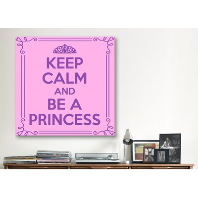 iCanvasArt Keep Calm and Be a Princess Textual Art on Canvas