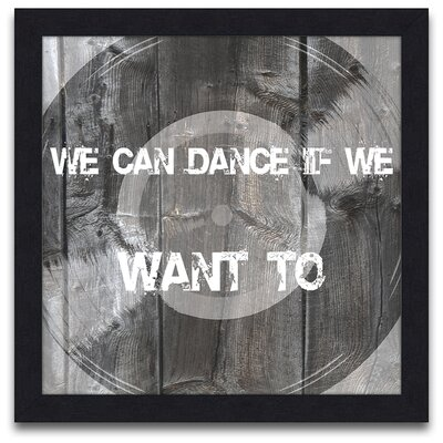 Epic Art Words to Live by We Can Dance Wall Art