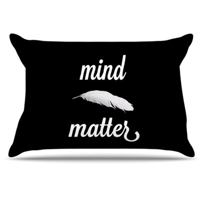 KESS InHouse Mind Over Matter Pillowcase