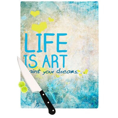 KESS InHouse Life Is Art Cutting Board