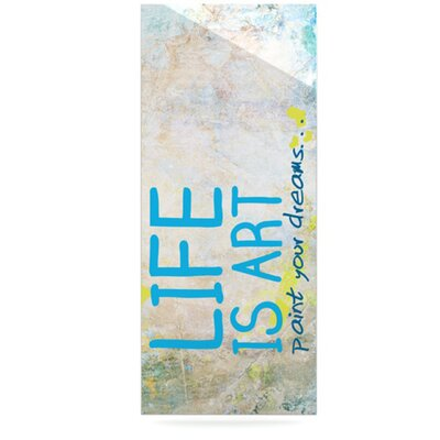 KESS InHouse Life Is Art by Original Textual Art Plaque