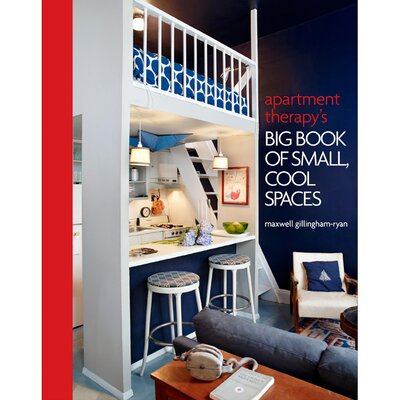<strong>Random House</strong> Apartment Therapy's Big Book of Small Cool Spaces
