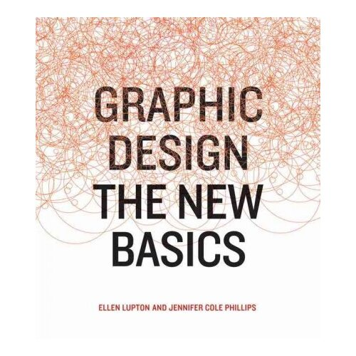 Chronicle Books Graphic Design; The New Basics