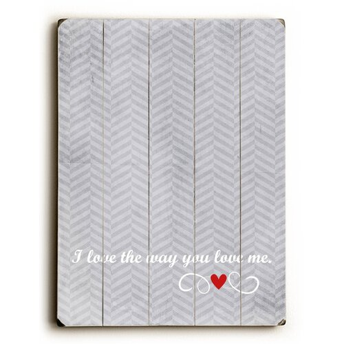I Love You The Way You Love Me Wood Sign