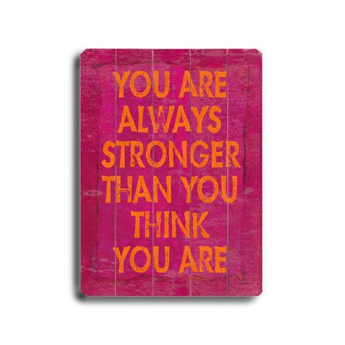 Artehouse LLC You Are Always Stronger Planked Textual Art Plaque