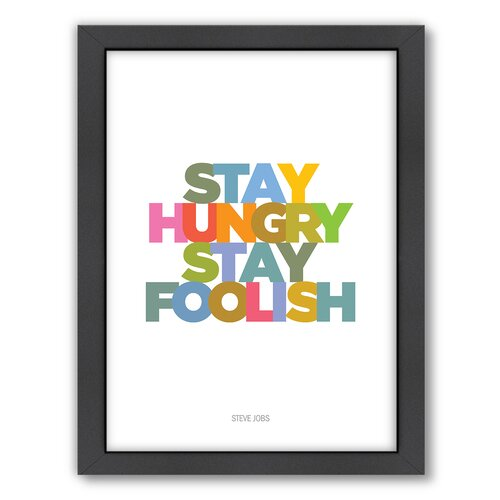 Stay Hungry Stay Foolish Framed Textual Art