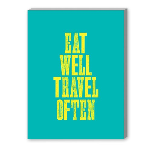 Eat Well Travel Often Textual Art on Canvas