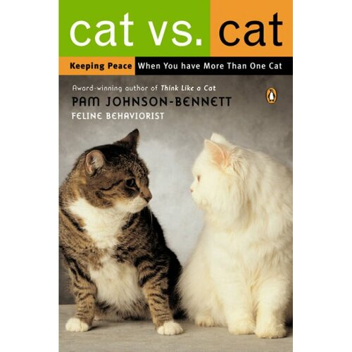 Penguin Group Usa Cat Vs. Cat; Keeping Peace When You Have More Than One Cat