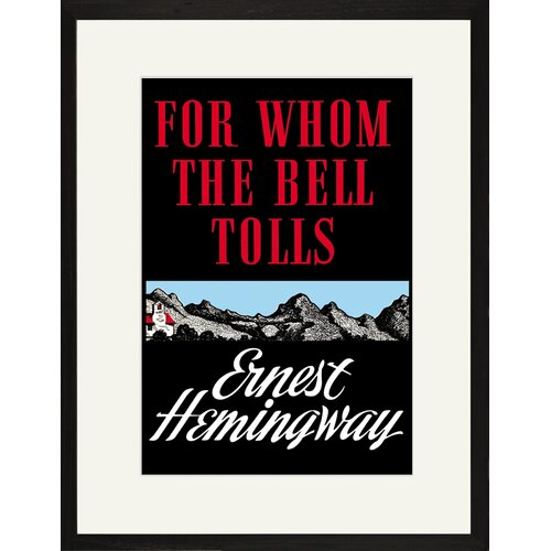 Buyenlarge For Whom the Bell Tolls by Ernest Hemingway Framed Graphic Art
