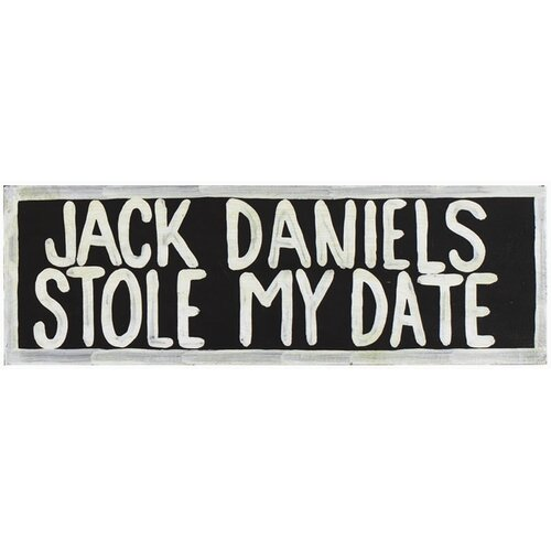 RAM Gameroom Products Jack Daniels Stole My Date Textual Art