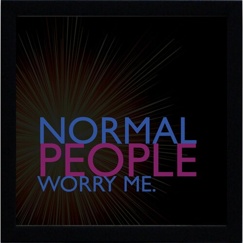 Artistic Reflections Normal People Worry Me Framed Textual Art