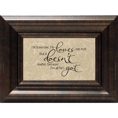 Artistic Reflections He Loves Me. He Loves Me Not. Framed Textual Art