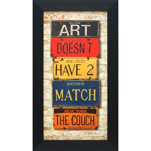 Artistic Reflections Art Doesn't Have to Match the Couch Framed Textual Art