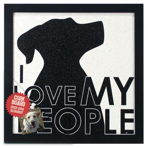 "Malden I Love My People Dog 1' 0.5"" x 1' 0.75"" Memo Board"
