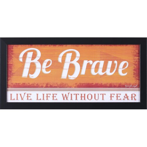 Art Effects 'Be Brave' by Jennifer Pugh Framed Textual Art