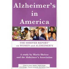 Alzheimer's in America; The Shriver Report on Women and Alzheimer's
