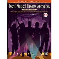 Broadway Presents! Teens' Musical Theatre Anthology: Female Edition A Treasury of Songs from Stage and Film, Specially Designed for Teen Singers!