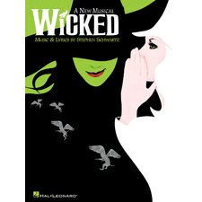 Wicked - A New Musical - Piano and Vocal Selections Book