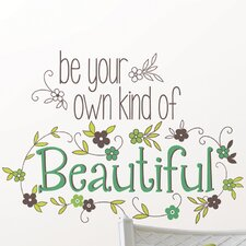 Wall Art Kit Be Your Own Kind of Beautiful Wall Quote Decal