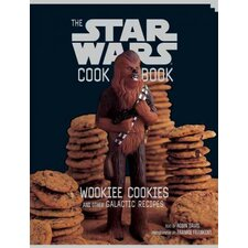 The Star Wars Cookbook; Wookiee Cookies and Other Galactic Recipes