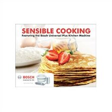 "<strong>Bosch</strong> ""Sensible Cooking"" Cookbook"