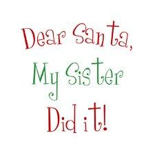 Dear Santa My Sister Christmas Textual Art
