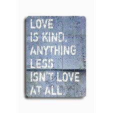 "Love Is Kind Planked Wood Sign - 20"" x 14"""