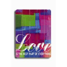 Love is the Best Part of Everything Textual Art Plaque
