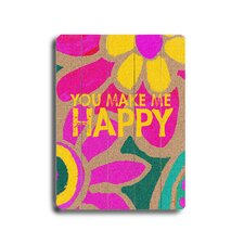"You Make Me Happy Wood Sign - 12"" x 9"""