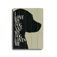 I Love My Dog Textual Art Plaque