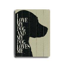 I Love My Dog Textual Art Plaque