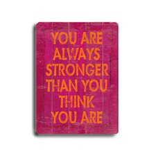 "You are Always Stronger Wood Sign - 12"" x 9"""