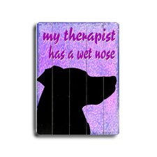 "My Therapist Has A Wet Nose Planked Wood Sign - 20"" x 14"""