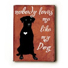Nobody Loves Me Textual Art Plaque