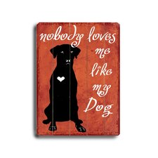 "Nobody Loves Me Planked Wood Sign - 20"" x 14"""