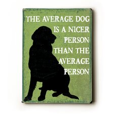 <strong>Artehouse LLC</strong> The Average Dog Wood Sign