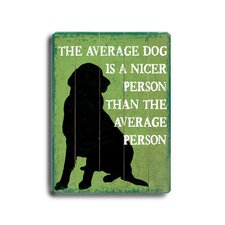 The Average Dog Planked Textual Art Plaque