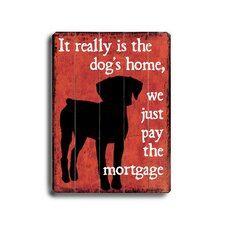 Dog's Home Planked Textual Art Plaque