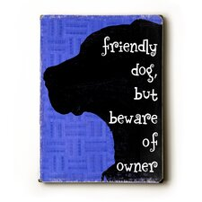 "Friendly Dog Wood Sign - 12"" x 9"""